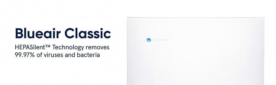 Blueair Classic HEPASilent Technology removes 99.97% of viruses and bacteria